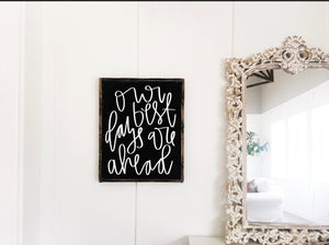 Our Best Days Are Ahead - Wood Sign