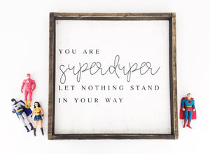 You Are Super Duper