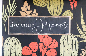 Live Your Dream - Wood Sign