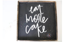 Eat More Cake - Wood Sign
