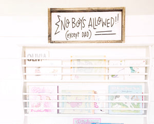 No Boys allowed except dad wood sign (kids writing)
