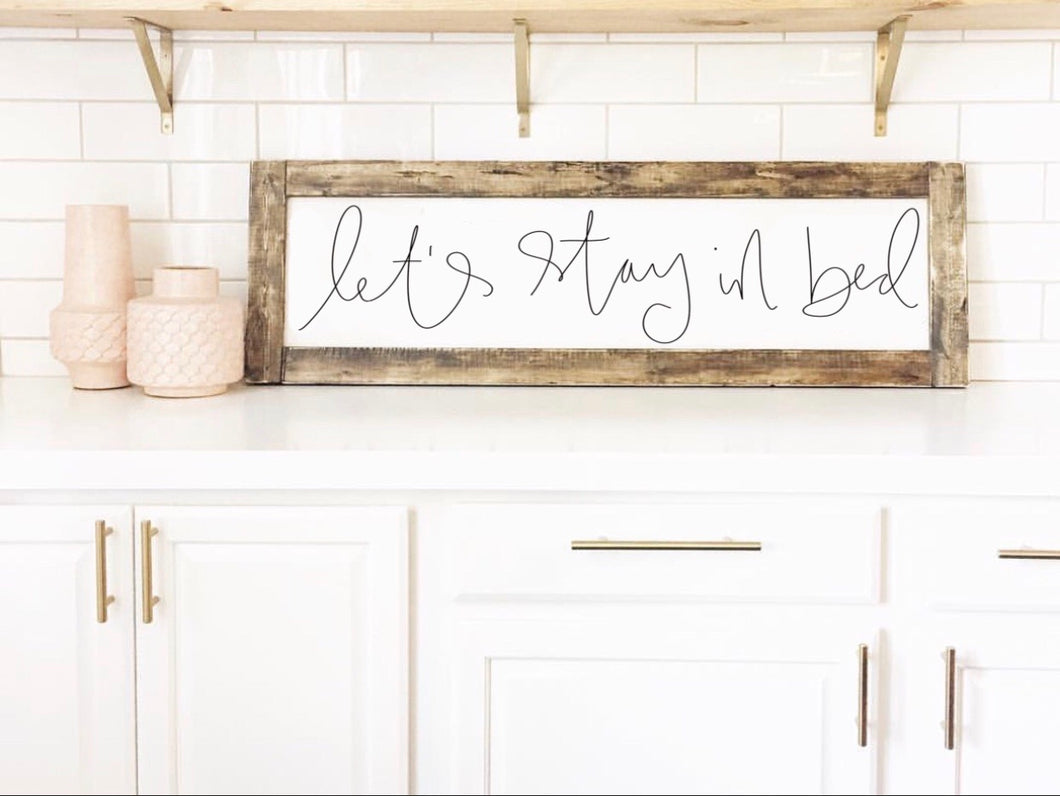 Let's Stay In Bed (Horizontal) - Wood Sign