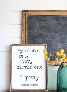 My Secret Is A Simple One - I Pray - Wood Sign