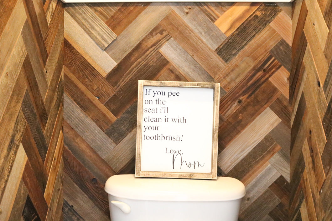 If You Pee On The Seat - Wood Bathroom Sign