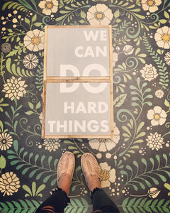 We Can Do Hard Things Wood Sign