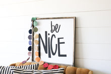 Be Nice - Wood Sign