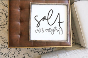 Salt Cures Everything - Wood Sign
