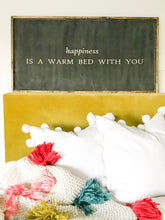 Happiness is a Warm Bed With You- Wood Sign
