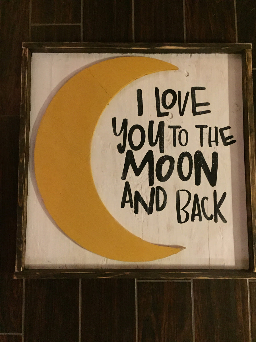 I Love You To The Moon And Back - With Wood Cut Out – JaxnBlvd