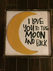 I Love You To The Moon And Back - With Wood Cut Out