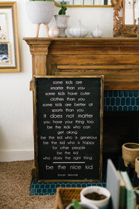 Some Kids Are Smarter Than You Be The Nice Kid - Wood Sign