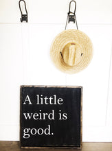 A Little Weird Is Good