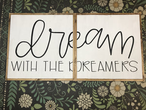 Dream With The Dreamers Wood Sign (double set)