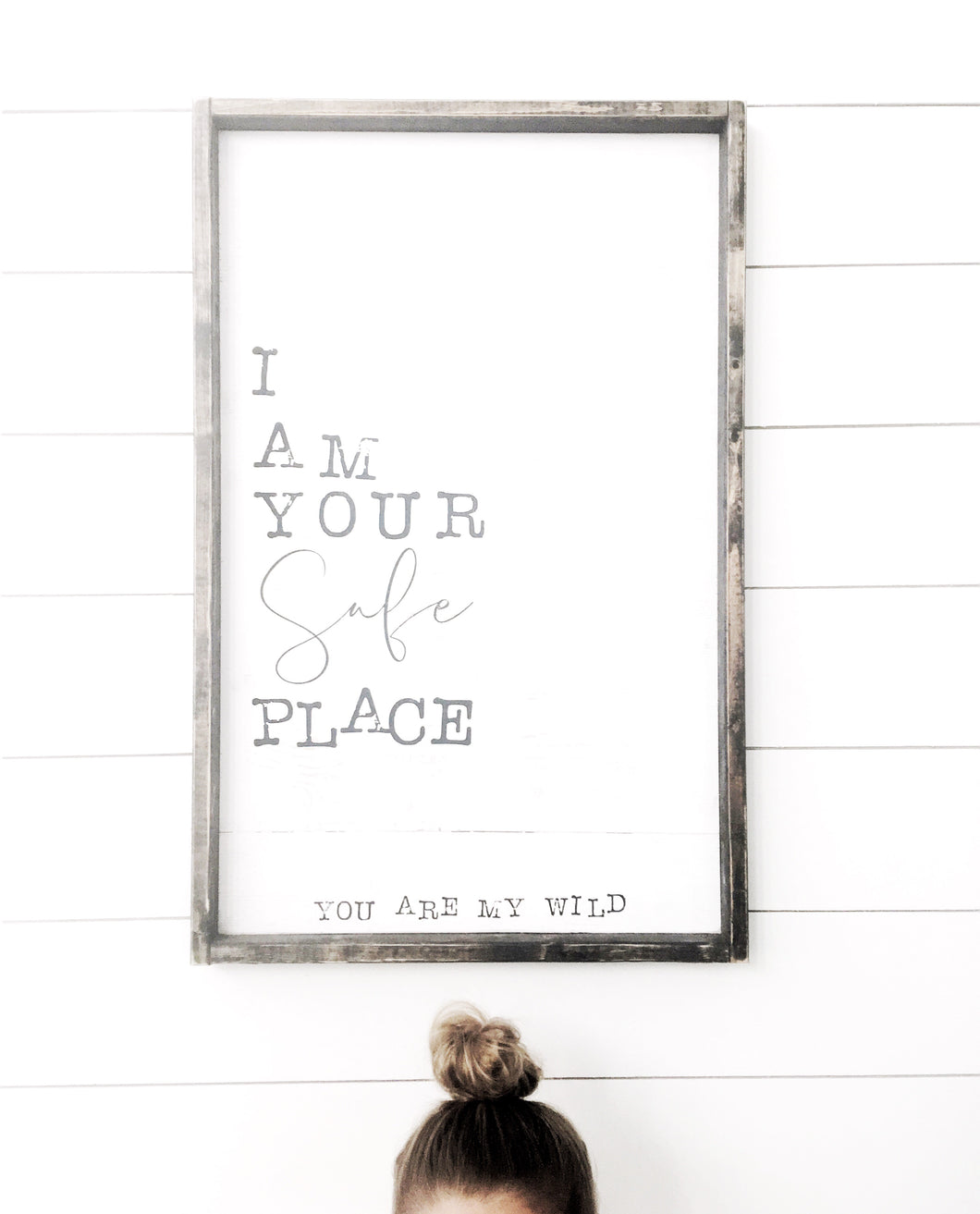 I Am Your Safe Place You Are My Wild - Wood Sign