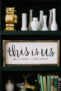 This Is Us Blended and Blessed - Wood Sign