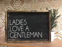 Ladies Love A Gentleman Large or Small