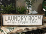 Laundry Room Magic Happens Here