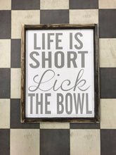 Life Is Short Lick The Bowl
