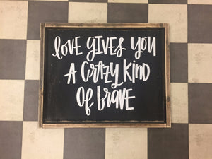 Love Gives You A Crazy Kind Of Brave - Horizontal
