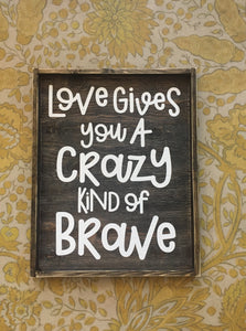 Love Gives You A Crazy Kind Of Brave - Vertical