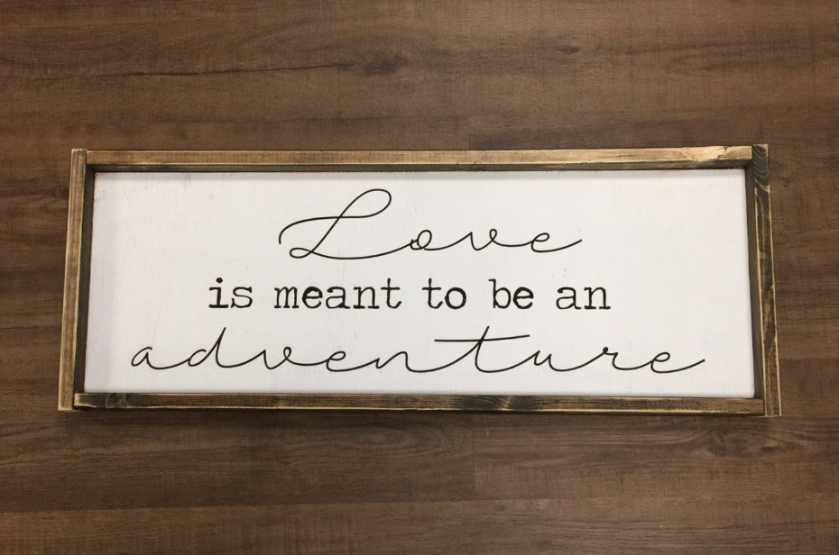 Love is meant to be an adventure (mix fonts )