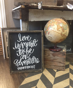 love-is-meant-to-be-an-adventure-sign