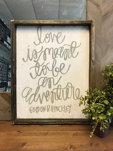 love-is-meant-to-be-an-adventure-wood-sign