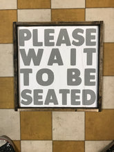 please-wait-to-be-seated-1