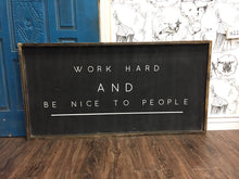 Work Hard And Be Nice To People Wood Sign  - Horizontal
