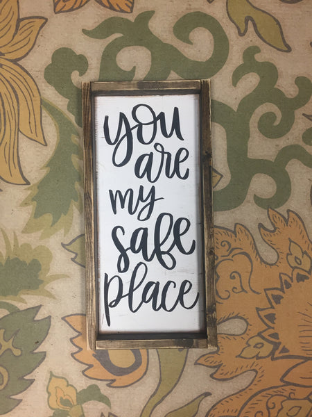 You Are My Safe Place