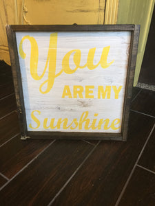 You are my sunshine 17x17