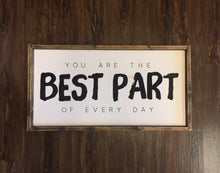 You Are The Best Part Of Everyday