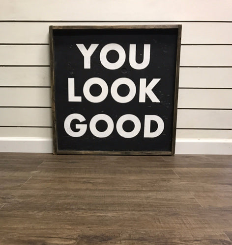 You Look Good