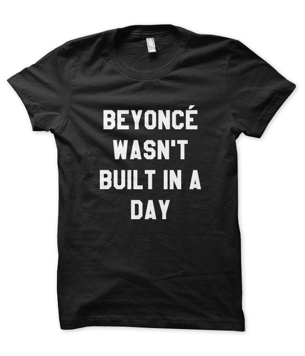 Beyoncé Wasn't Built in a Day