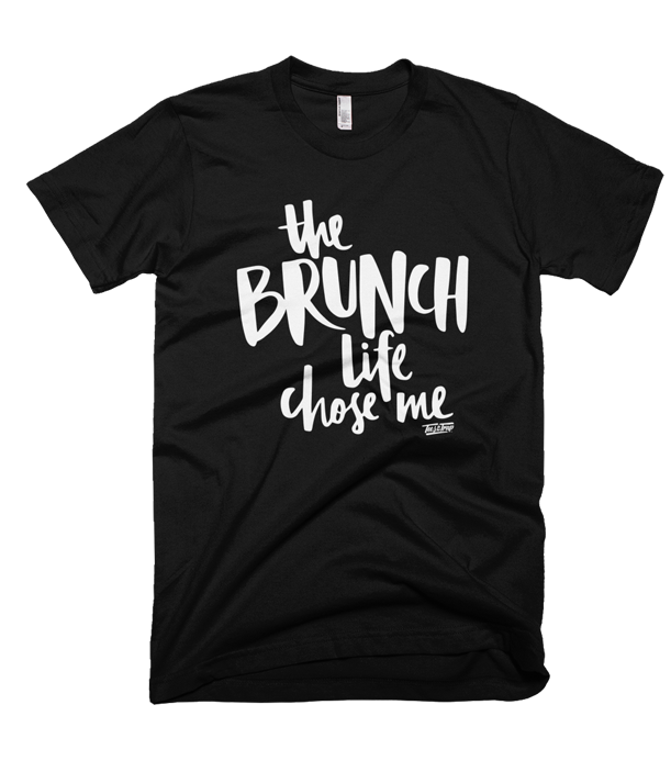 The Brunch Life Chose Me