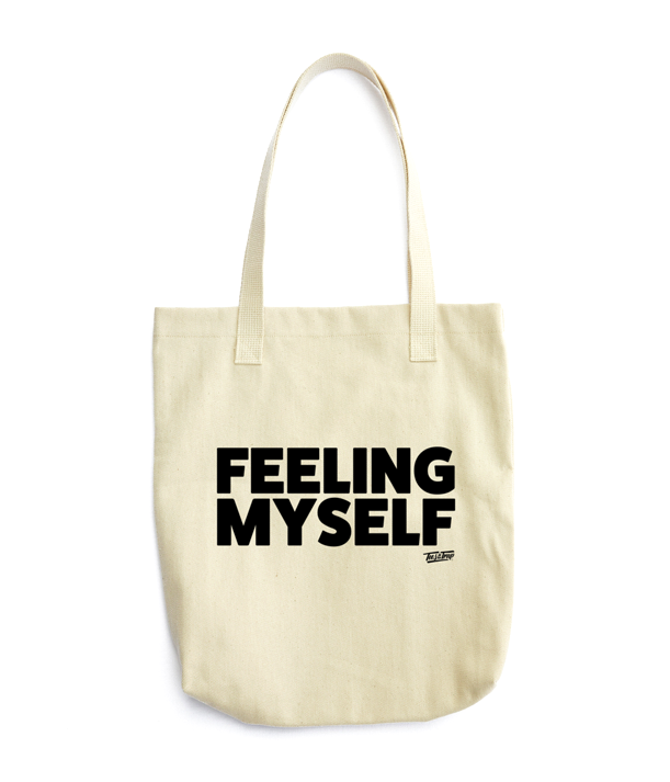 Feeling Myself Tote