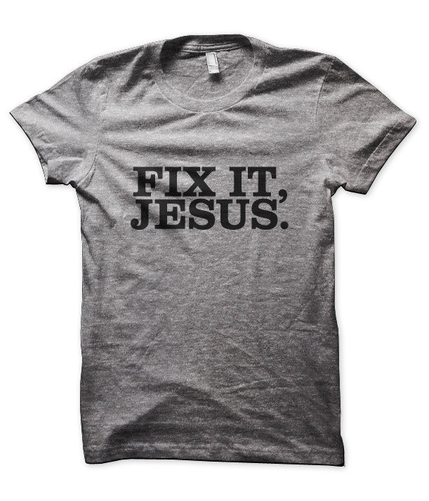 Fix It, Jesus.
