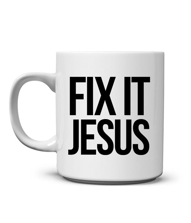 Fix It Jesus Mug