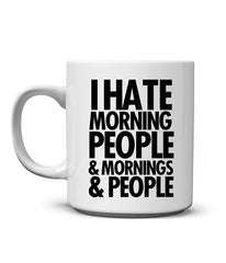 Hate Morning People Mug