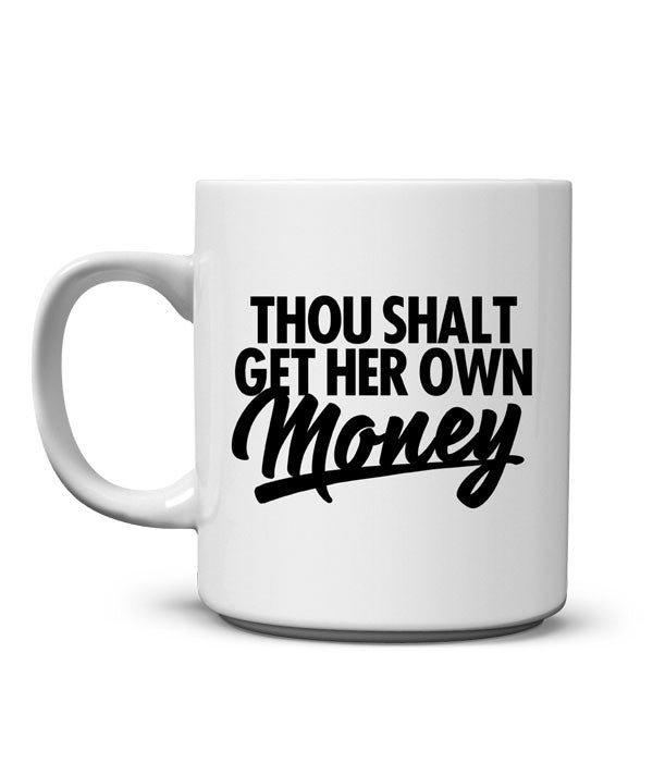Get Her Own Money Mug