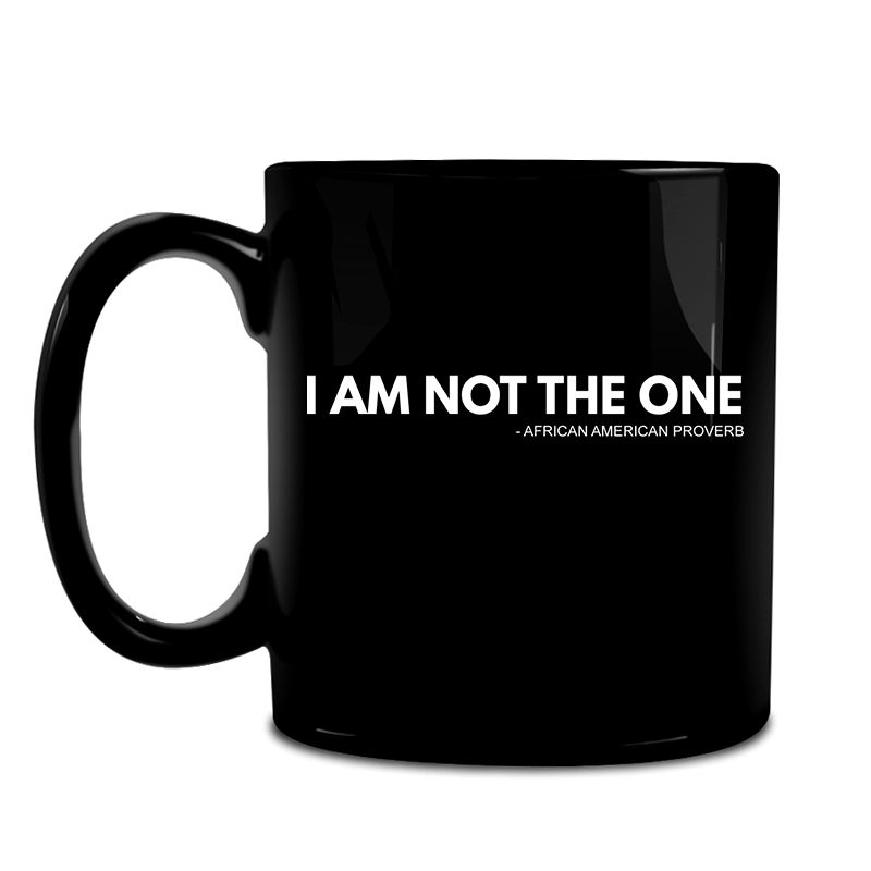 I Am Not The One Mug