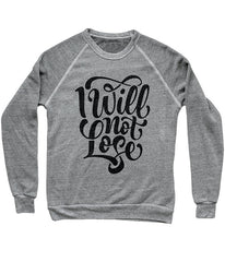 I Will Not Lose Raglan Sweatshirt