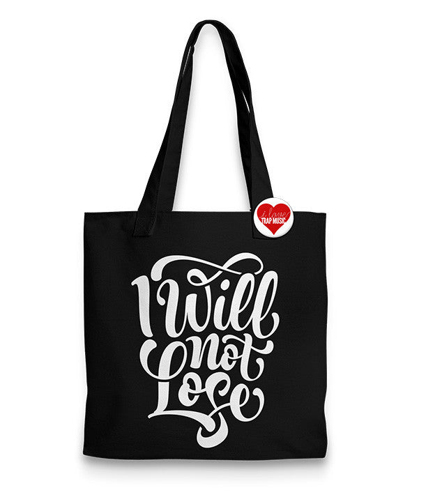 I Will Not Lose Tote