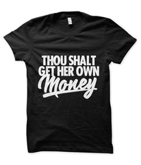 Thou Shalt Get Her Own Money