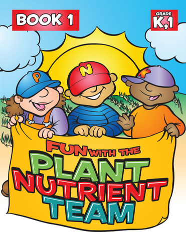Fun with the Plant Nutrient Team - Book 1