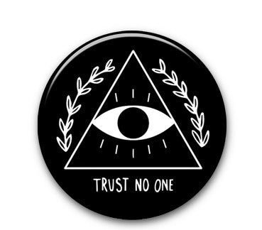 "Trust No One 1"" button"