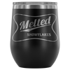Melted Snowflakes- Wine Tumbler