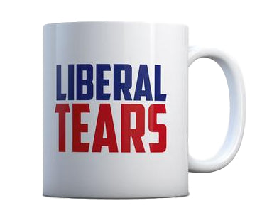 Liberal Tears- Coffee Mug
