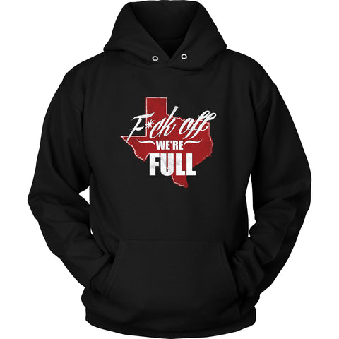 We're Full- Hoodie