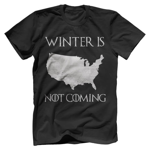 Winter Is Not Coming- US